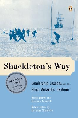 Shackleton's Way By Morrell, Margot/ Capparell, Stephanie